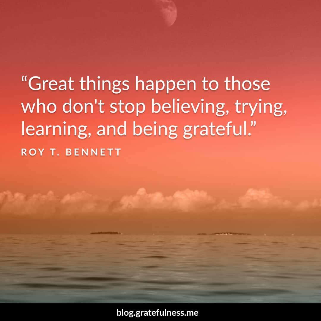 Image of a gratitude quote by G.K. Roy T. Bennett
